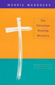 Cover of: The Christian Healing Ministry by Morris Maddocks