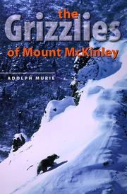 Cover of: The grizzlies of Mount McKinley by Adolph Murie