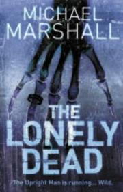 Cover of: The Lonely Dead by Michael Marshall Smith