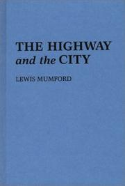 Cover of: The highway and the city by Lewis Mumford