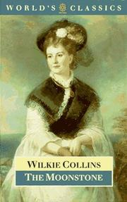 Cover of: The moonstone by Wilkie Collins, Wilkie Collins, Wilkie Collins