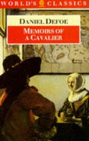Cover of: Memoirs of a Cavalier or a Military Journal of the Wars in Germany, And the Wars in England. from the Year 1632 to the Year 1648 by Daniel Defoe