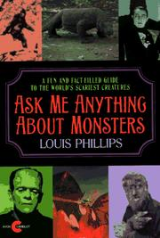 Cover of: Ask me anything about monsters by Louis Phillips
