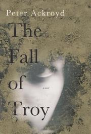 Cover of: The Fall of Troy by Peter Ackroyd