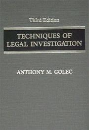 Cover of: Techniques of legal investigation by Anthony M. Golec