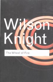 Cover of: The wheel of fire by George Wilson Knight