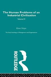 Cover of: The human problems of an industrial civilization by Elton Mayo