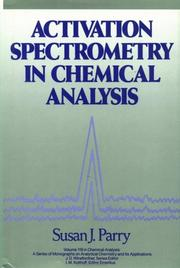 Cover of: Activation spectrometry in chemical analysis by Susan J. Parry