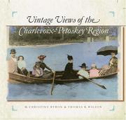 Cover of: Vintage views of the Charlevoix-Petoskey region by M. Christine Byron