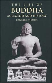 Cover of: The life of Buddha as legend and history by Thomas, E. J.