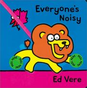 Cover of: Everyone's noisy by Ed Vere