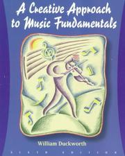 Cover of: A creative approach to music fundamentals by William Duckworth