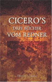 Cover of: Cicero\&#39;s drei Bcher vom Redner by Cicero