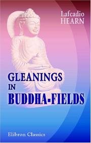 Cover of: Gleanings in Buddha-fields by Lafcadio Hearn