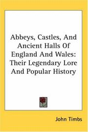 Cover of: Abbeys, castles, and ancient halls of England and Wales by John Timbs
