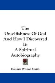 Cover of: The unselfishness of God and how I discovered it by Hannah Whitall Smith