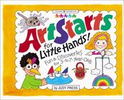 Cover of: ArtStarts for little hands! by Judy Press