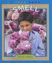 Cover of: Smell (True Books by Patricia J. Murphy