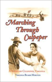 Cover of: Marching Through Culpeper by Virginia Beard Morton