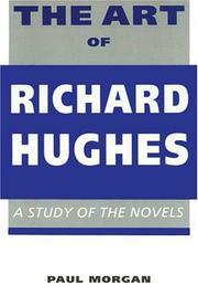 Cover of: The art of Richard Hughes by Morgan, Paul