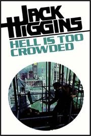 Cover of: Hell Is Too Crowded by Jack Higgins
