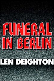 Cover of: Funeral in Berlin by Len Deighton