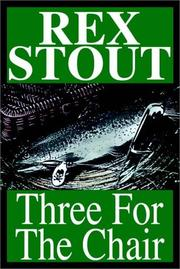 Cover of: Three for the chair by Rex Stout