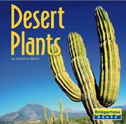 Cover of: Desert Plants (Life in the World's Biomes) by Catherine A. Welch