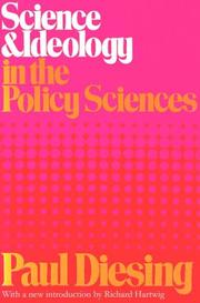 Cover of: Science & ideology in the policy sciences by Paul Diesing