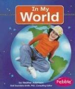 Cover of: In My World by Heather Adamson