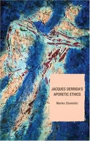 Cover of: Jacques Derrida's Aporetic Ethics by Marko Zlomislic, Marko Zlomislić