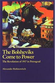 Cover of: The Bolsheviks come to power by Alexander Rabinowitch