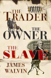 Cover of: The trader, the owner, the slave by Walvin, James.