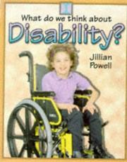 Cover of: Disability (What Do We Think About?) by Jillian Powell