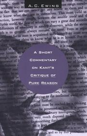 Cover of: A short commentary on Kant's Critique of pure reason by Ewing, A. C.