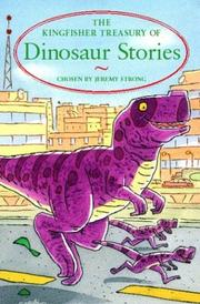 Cover of: The Kingfisher Treasury of Dinosaur Stories (Kingfisher Treasury of  ( vol 11)) by Jeremy Strong