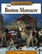 Cover of: The Boston Massacre (We the People) by Michael Burgan