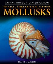 Cover of: Snails, shellfish &amp; other mollusks by Daniel Gilpin