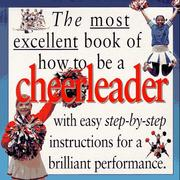 Cover of: The most excellent book of how to be a cheerleader by Bob Kiralfy
