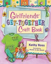 Cover of: The girlfriends' pajama party craft book by Kathy Ross