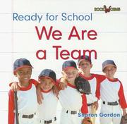 Cover of: We are a team = by Sharon Gordon