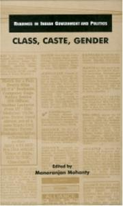 Cover of: Class, Caste, Gender (Readings in Indian Government and Politics series) by Manoranjan Mohanty
