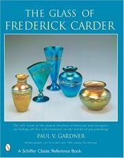 Cover of: The glass of Frederick Carder by Paul Vickers Gardner