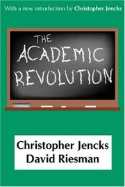 Cover of: The Academic Revolution by Christopher Jencks