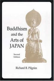 Cover of: Buddhism and the arts of Japan by Richard B. Pilgrim