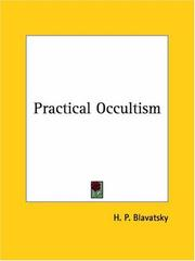 Cover of: Practical Occultism and Occultism Versus the Occult Arts by H. P. Blavatsky