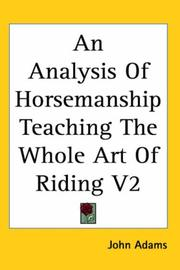 Cover of: An Analysis of Horsemanship Teaching the Whole Art of Riding by John Adams