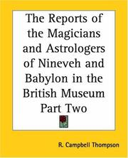 Cover of: The Reports Of The Magicians And Astrologers Of Nineveh And Babylon In The British Museum by Reginald Campbell Thompson