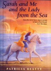 Cover of: Sarah and Me and the Lady from the Sea by Patricia Beatty