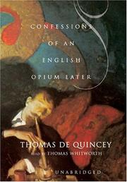Cover of: Confessions of an English opium eater by THOMAS DE QUINCEY
